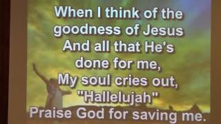 When I Think of the Goodness of Jesus