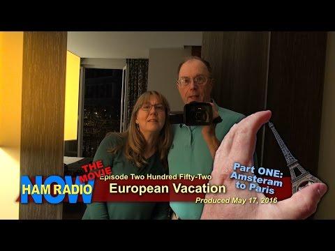 HRN 252: European Vacation THE MOVIE Part ONE on HamRadioNow
