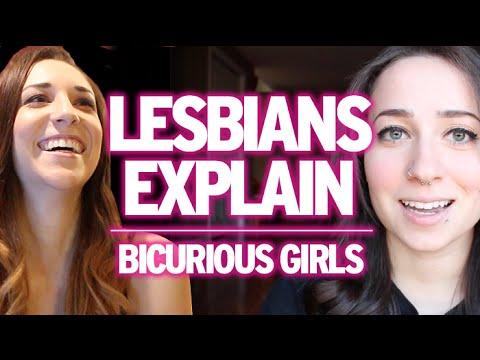 Lesbians Explain : Bicurious Girls