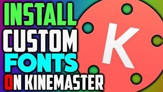 How To install Custom Fonts On Kinemaster