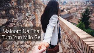 Maloom Na Tha Tum Yun Milo Ge|| Female Version|| Heart Touching Song|| WhatsApp Status
