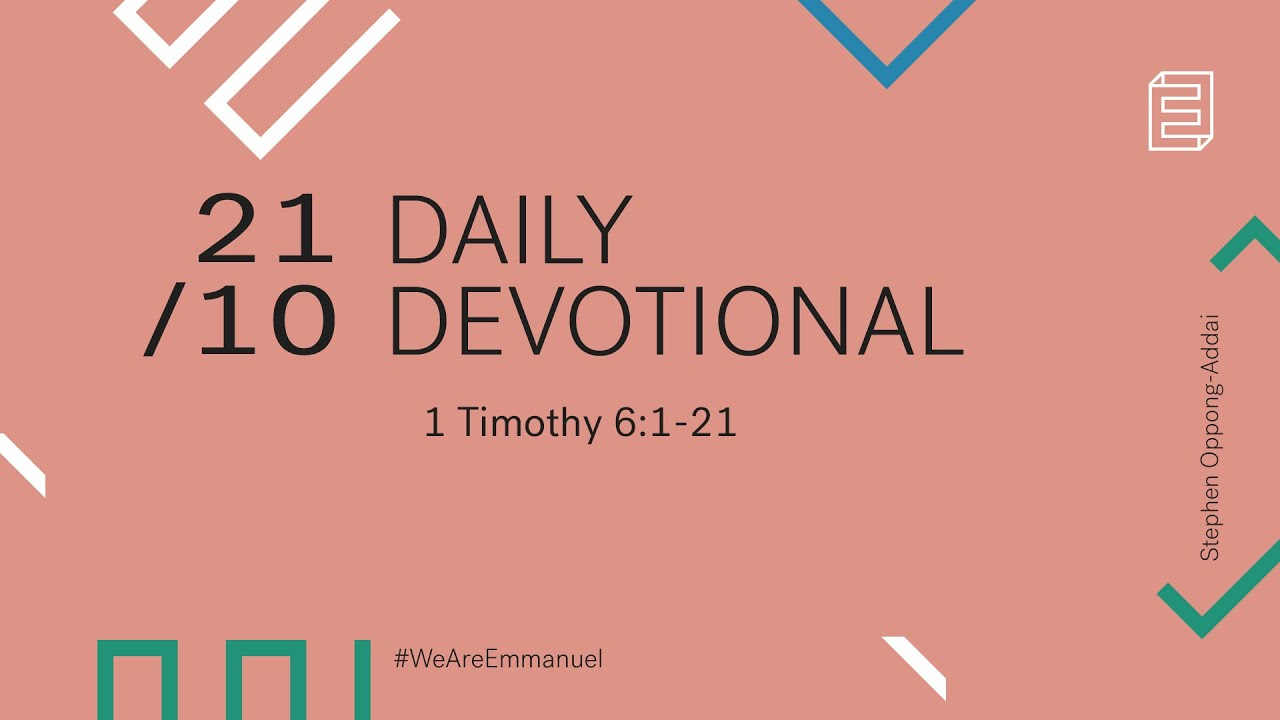Daily Devotional with Stephen Oppong-Addai // 1 Timothy 6:1-21 Cover Image