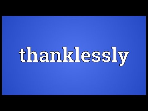 Header of thanklessly