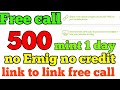 Free call 500 mint link to link free call unlimited call anyone