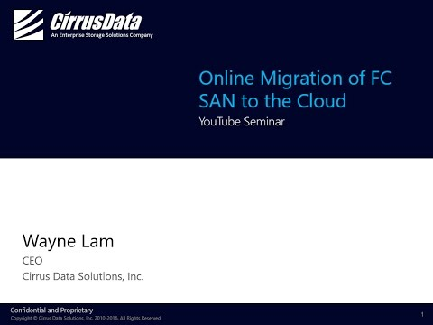 Online Migration of FC SAN to the Cloud - Webcast