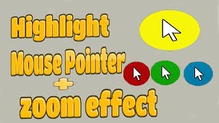 How to get a yellow,red,blue etc. circle around your mouse cursor ..zoom in zoom out effect.....