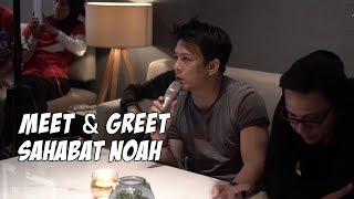 MeetGreet Sahabat NOAH Media Gathering Keterkaitan Keterikatan