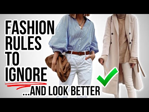 10 Fashion Rules You Should IGNORE to Look Better!