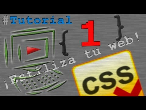 Tutorial #1 CSS y HTML - Primeros pasos (Cascading Style Sheets)