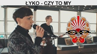 ŁYKO -  Czy to my [OFFICIAL VIDEO]