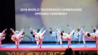 2016 World Taekwondo Hanmadang Opening Ceremony Kukkiwon Demonstration part1