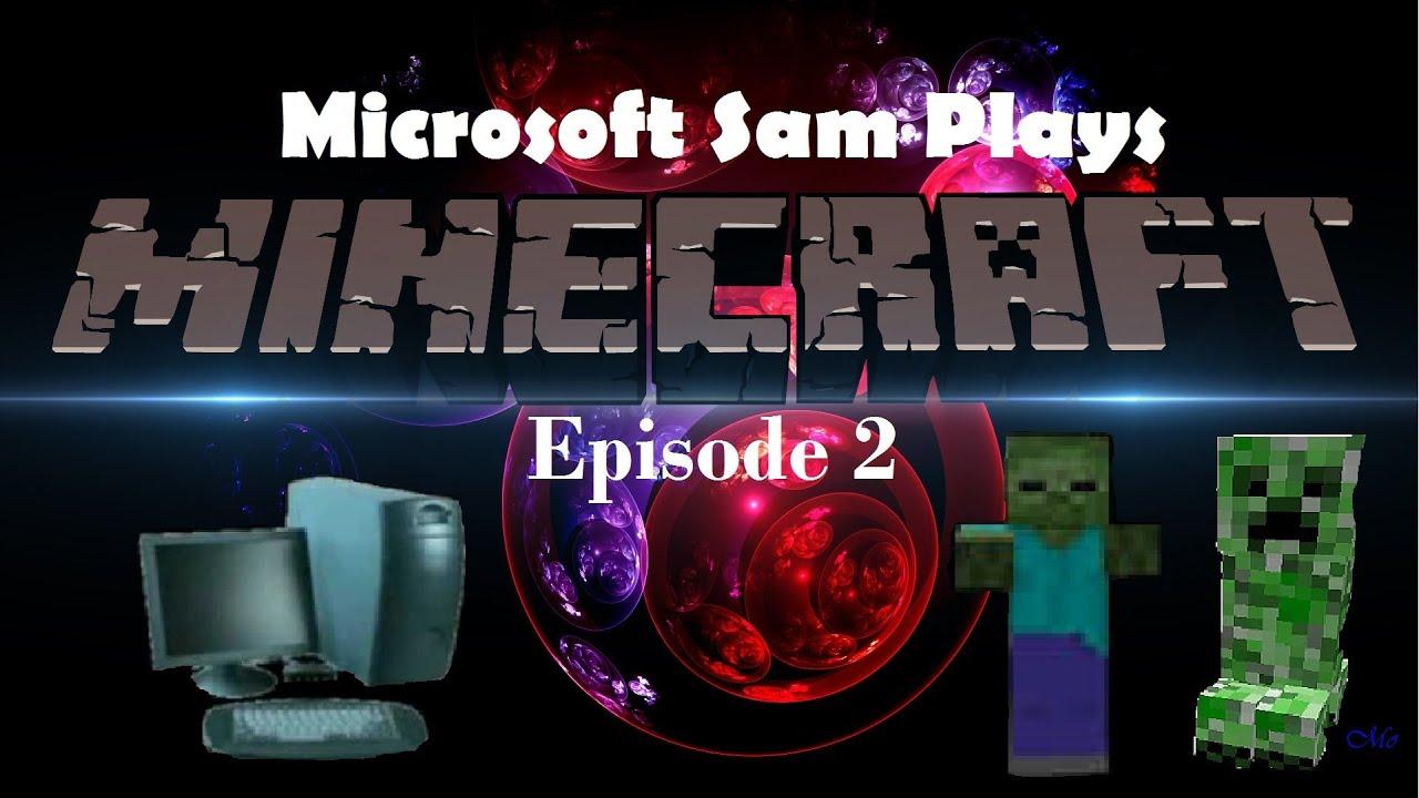 Microsoft Sam Plays Minecraft Season 1 Episode 2 | KILLING  PASSIVE-AGGRESSIVE MOBS