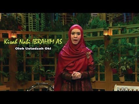 Kisah Nabi IBRAHIM AS, Siti Sarah & Siti Hajar, Diceritakan Oleh Ustadzah Oki