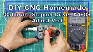 DIY CNC Homemade - Calibrate Stepper Driver A4988