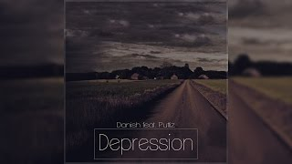 Danish feat. Puttiz - Depression (Lyrics) | Officiell