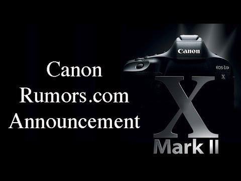 Canon Rumors : Announcing the new Canon EOS-1D X Mark II D S L R  Camera