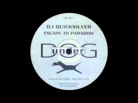 Dj Quicksilver - Escape To Paradise (Original Mix) (1998)