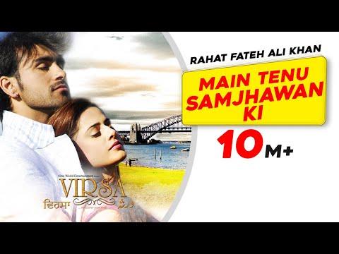 Main Tenu Samjhawan Ki | Rahat Fateh Ali Khan | Virsa | Latest Punjabi Song