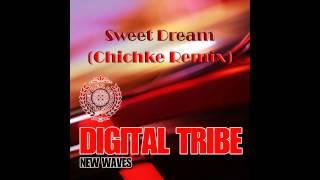 Digital Tribe - Sweet Dream (Chichke Remix)