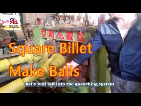 how to use square steel billet make steel balls