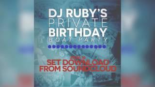 DJ Ruby - Birthday Boat Party 2016 Set - 29.06.16