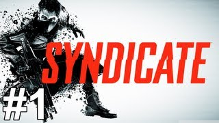 Syndicate Gameplay Walkthrough Part 1 No Commentary