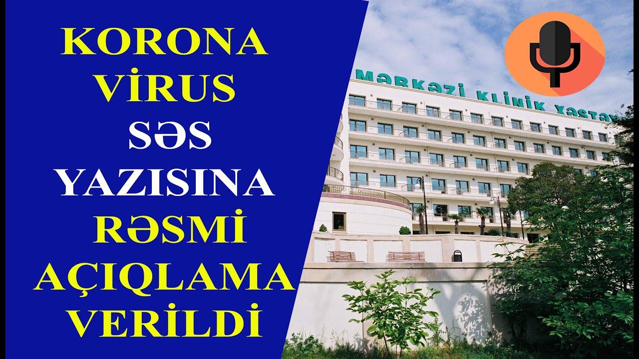 Korona Virus Azerbaycanda AŞKARLANDI, Səs Yazısına Rəsmi Açıqlama Verildi. Xeberler