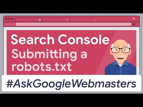 Google Search Console: How to Submit a Robots.txt in the New Version? #AskGoogleWebmasters