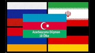 Azərbaycana Düşmən 10 Ölkə