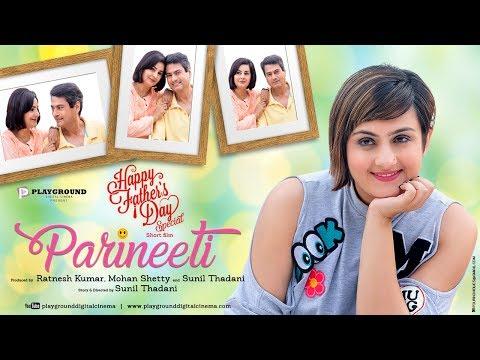 Parineeti   Short Film  Shweta Rohira  Kanwaljit Singh  Kitu Gidwani