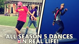 ALL FORTNITE SEASON 5 DANCES IN REAL LIFE! *Swipe it, Gentlemans dab, Breakdown*