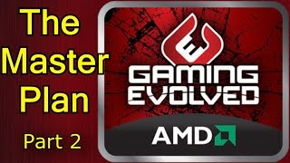 AMD - The Master Plan - Part 2, The Future of Gaming