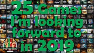 25 Games I am looking forward to playing in 2019