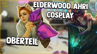 Elderwood Ahri Cosplay Tutorial - Das Oberteil