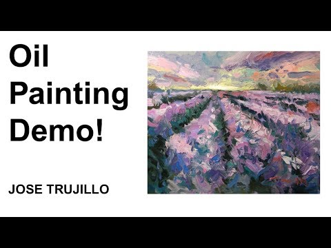 Oil Painting Lavender Field, Loose Brush Painting Demo by Artist JOSE TRUJILLO