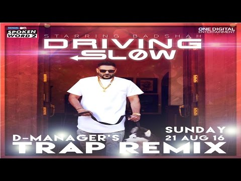 Driving Slow Trap Remix | D-Manager X Badshah | Full HD Video | MTV Spoken Word 2