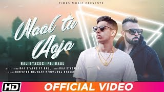 Naal Tu Aaja Raj Stacks feat Raul Mp3 Song Download
