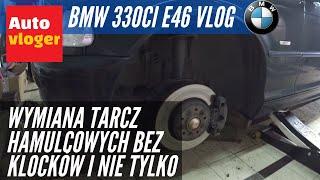 BMW 330Ci E46 - wymiana tarcz hamulcowych bez klocków i nie tylko