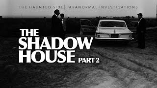 Shadow House | Part 2 | Paranormal Investigation | Full Episode 4K | S06 E09