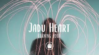 Jadu Heart - Burning Hour (Lyrics)
