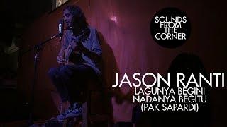 Jason Ranti - Lagunya Begini Nadanya Begitu (Pak Sapardi) | Sounds From The Corner Live #29