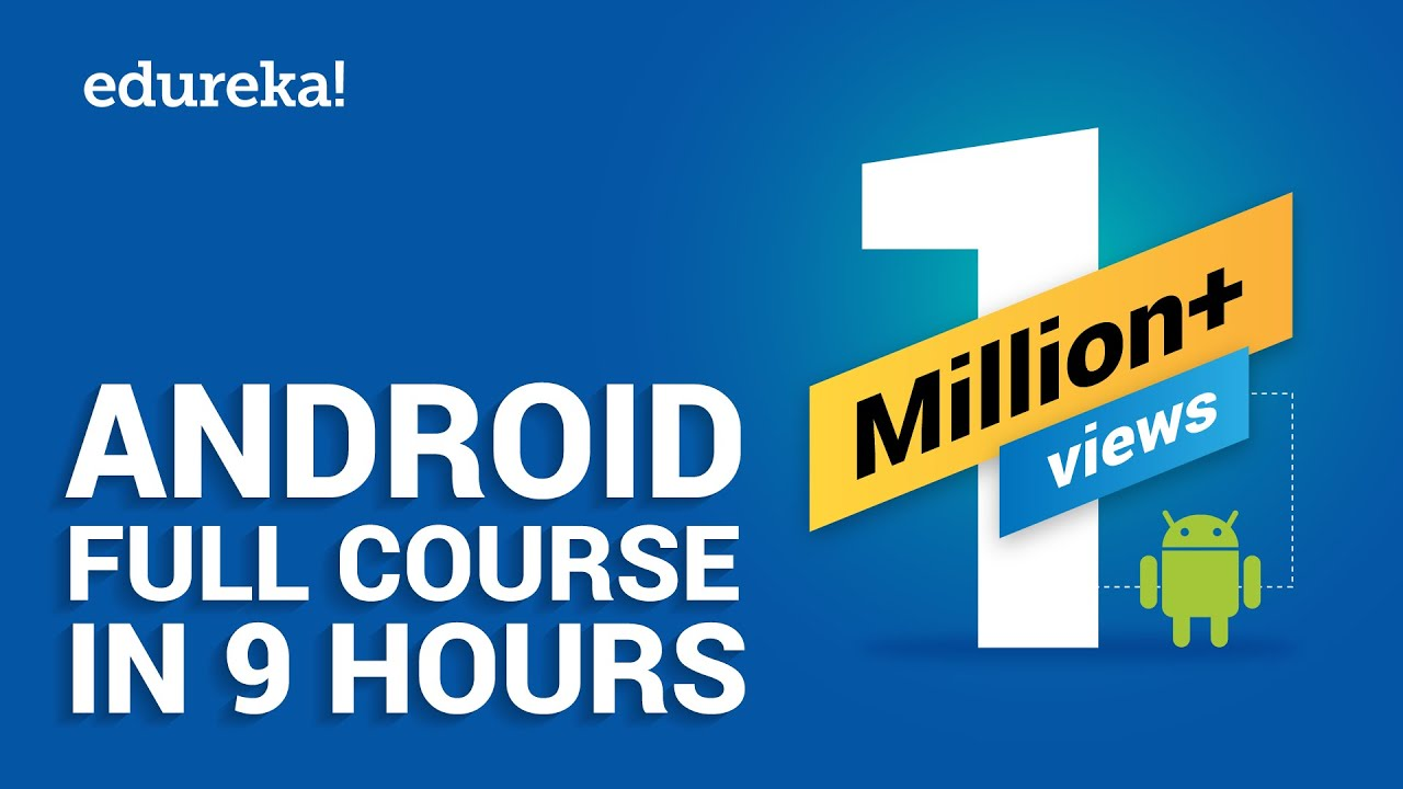 Android Full Course - Learn Android in 9 Hours   Android Development Tutorial for Beginners  Edureka