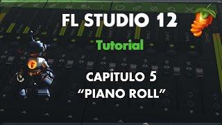 """FL Studio 12 - Aprende a Manejarlo - Capítulo 5 - """"Piano Roll"""" - Tutorial"""