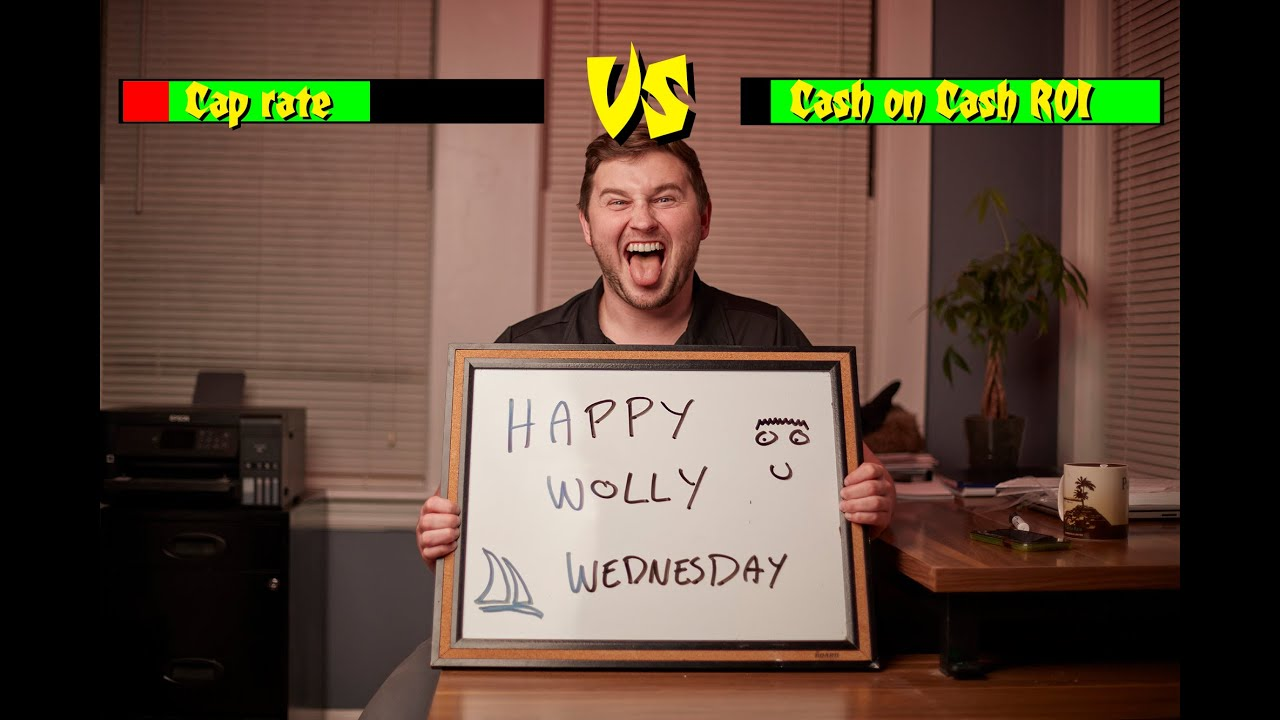 WOLLASTON WEDNESDAY #71: Cash on Cash ROI VS Cap Rate