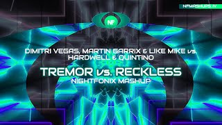 Tremor vs. Reckless (Nightfonix Mashup)