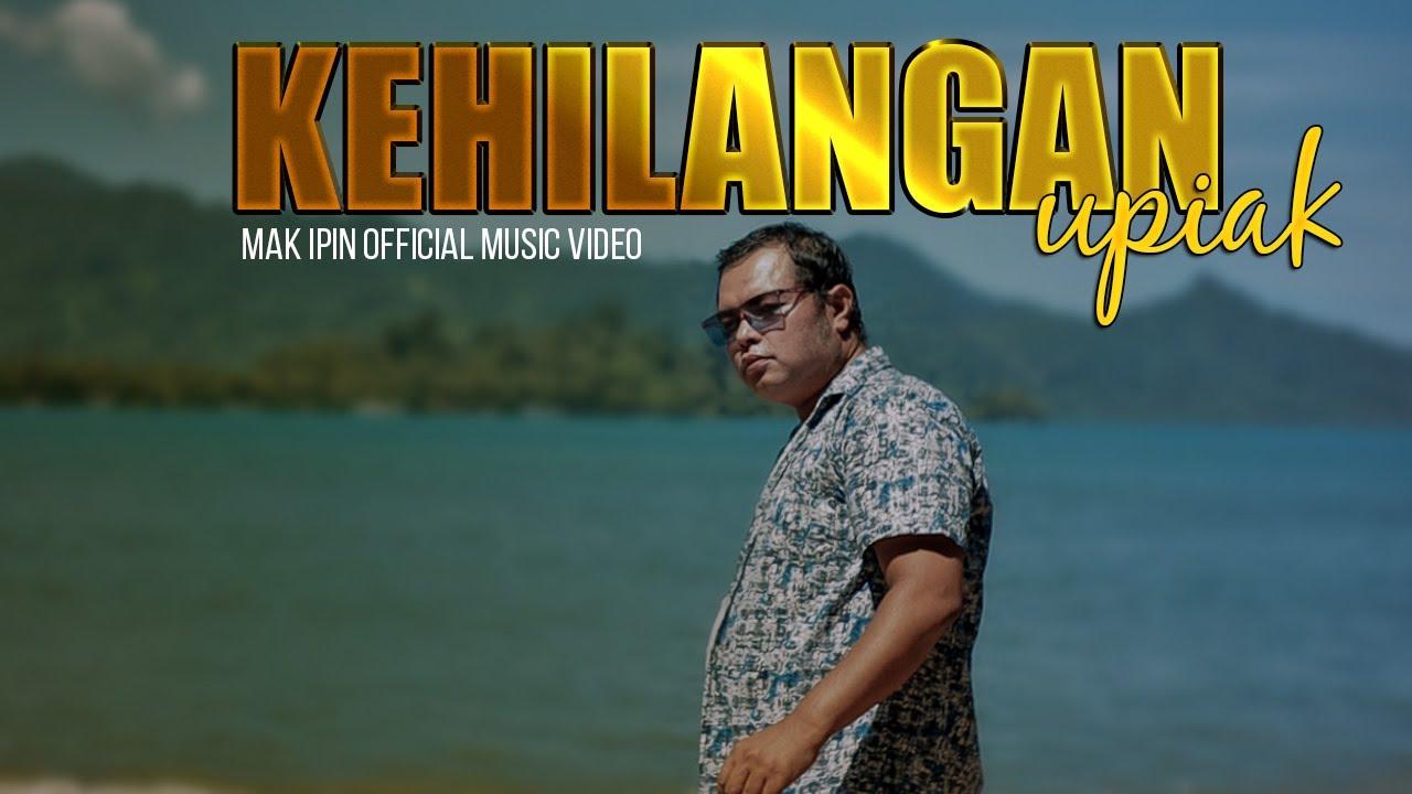 Lagu Terbaru - Mak Ipin - Kehilangan Upiak ( Official Music Video )