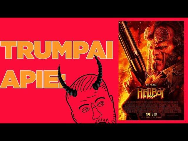 TRUMPAI APIE: Hellboy 2019