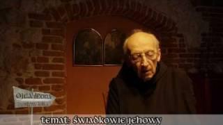 Ojca Leona słów kilka... Świadkowie Jehowy