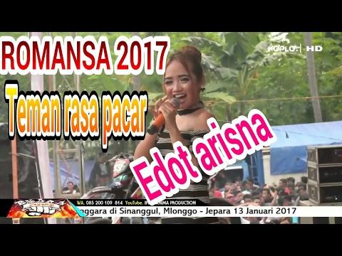 "ROMANSA TERBARU 2017 ""Teman Rasa Pacar"" Edot Arisna"