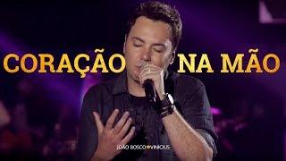 João Bosco e Vinícius - Coração Na Mão (Oficial)